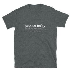 Shirt - Unisex: Trash Baby - By Definition