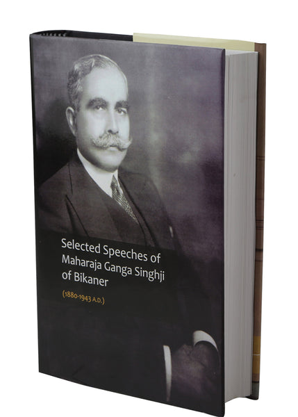 Selected Speeches of Maharaja Ganga Singhji of Bikaner
