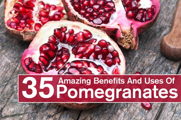 35 Amazing Benefits Of Pomegranates