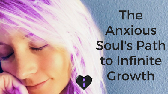 The Anxious Soul's Path to Infinite Growth