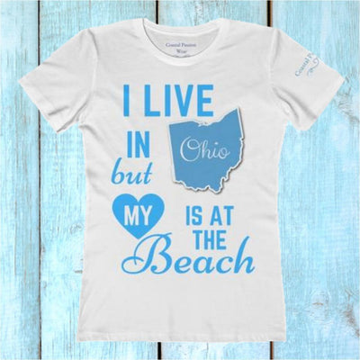 I Live In Ohio But My Heart Is at the Beach Shirt-T-Shirt-Coastal Passion