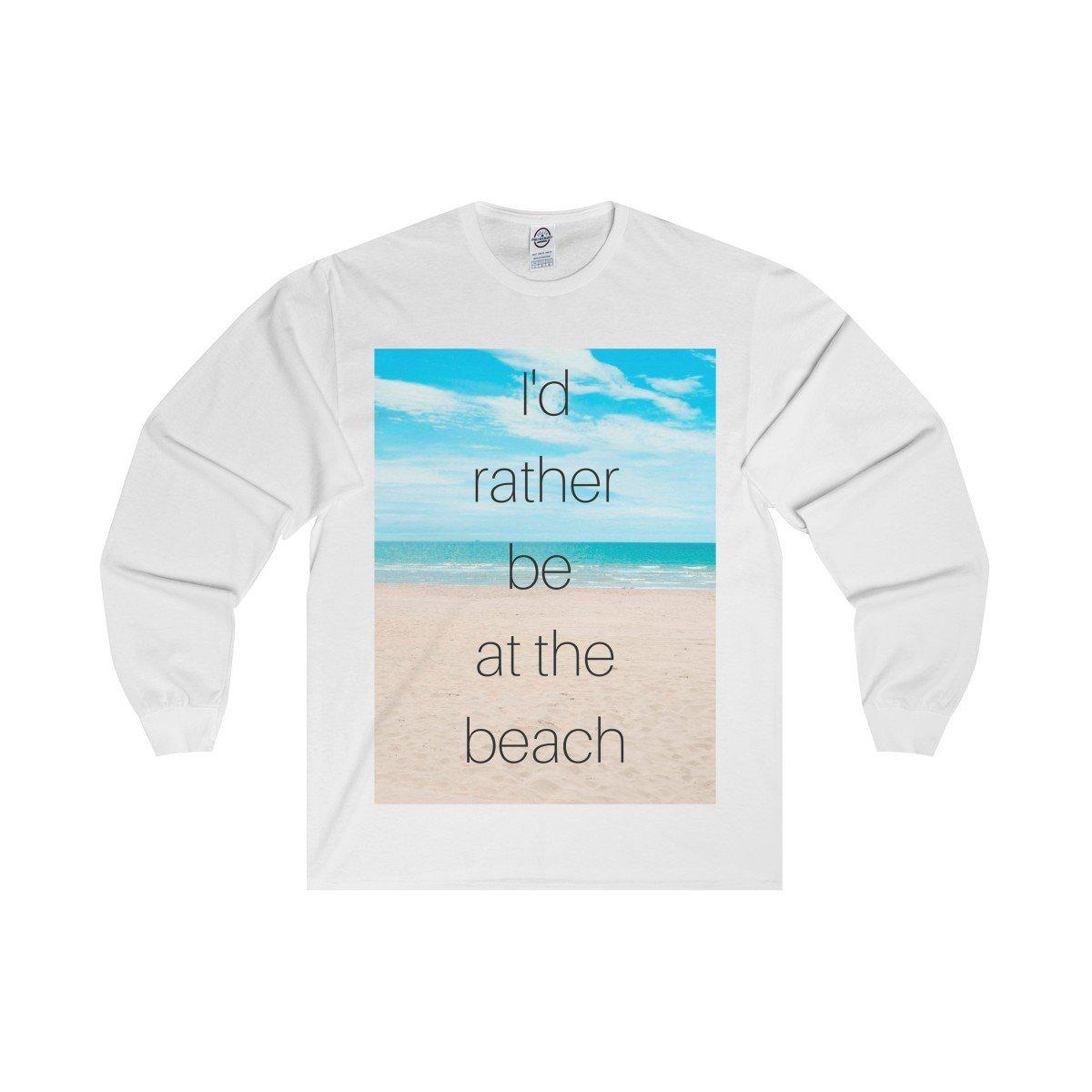 I'd Rather Be At The Beach Cotton Tee-Long-sleeve-White-S-Coastal Passion