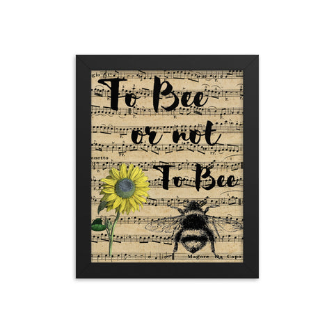 To Bee or Not To Bee Framed Poster Art Print