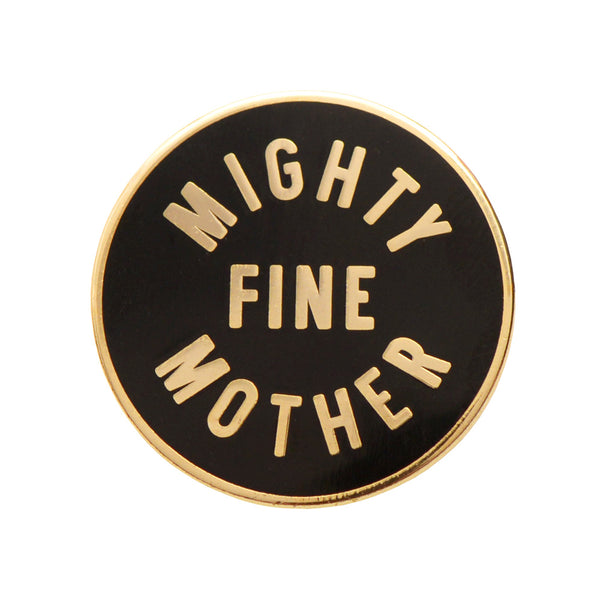Mighty Fine Mother - Enamel Pin