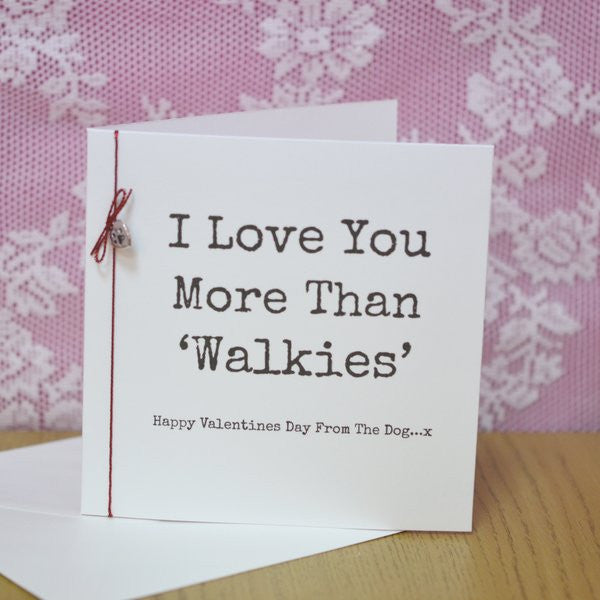 """I Love You More Than Walkies"" Valentines Day Card From The Dog  Handmade Card Complete with Envelope. Blank Inside Metal paw print  decoration on front. Sealed in plastic pocket for protection. Measures: 13.5cm x 13.5cm. Dog Lover Valentines day card Novelty Fun"