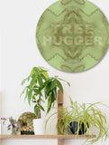 TREE HUGGER : ROUND WALL ART