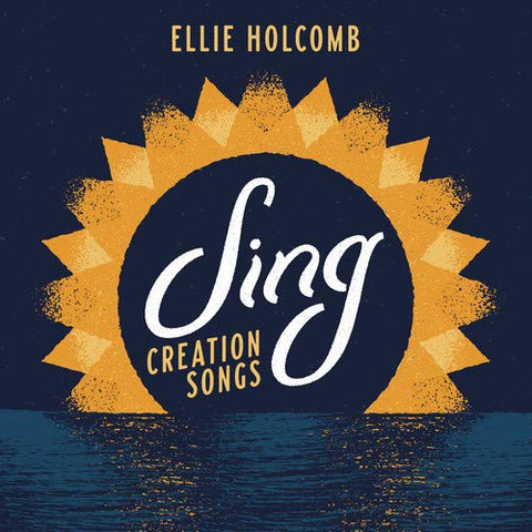 Ellie Holcomb: Sing - Creation Songs CD
