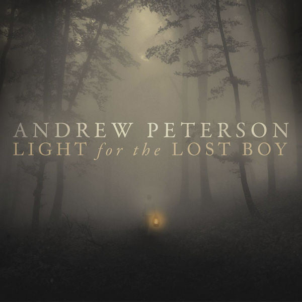 Andrew Peterson: Light For The Lost Boy