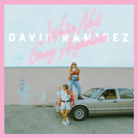 David Ramirez: We're Not Going Anywhere CD