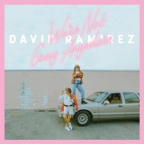 David Ramirez: We're Not Going Anywhere Vinyl LP