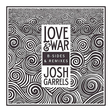 Josh Garrels: Love & War (B-Sides & Remixes)