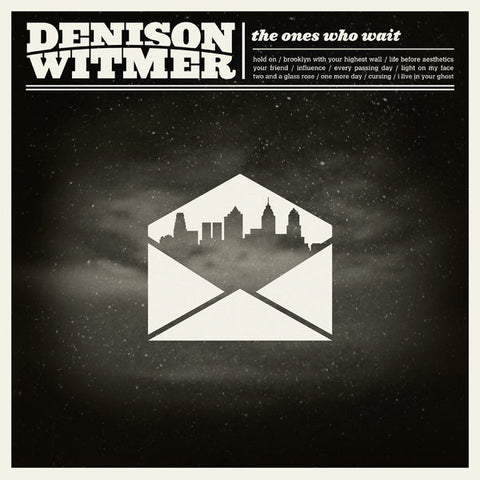 Denison Witmer: The Ones Who Wait CD