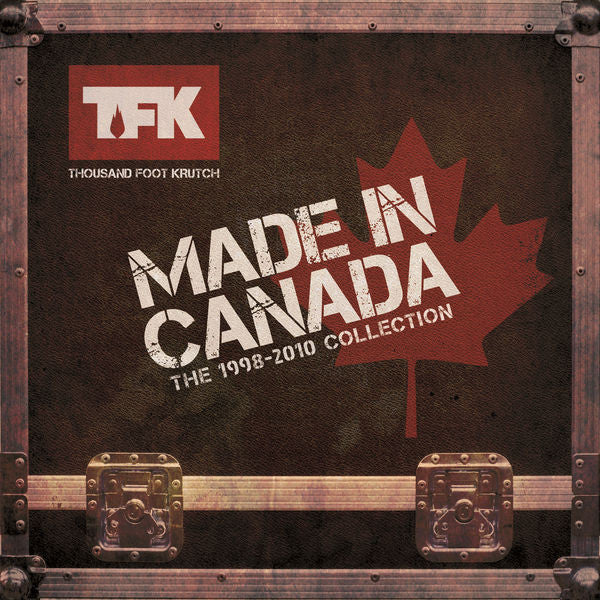 Thousand Foot Krutch: Made In Canada - the 1998-2010 Collection