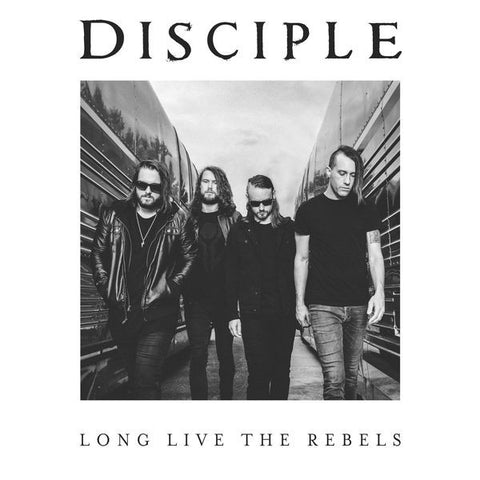 Disciple: Long Live The Rebels CD
