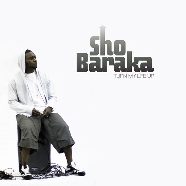 Sho Baraka: Turn My Life Up CD