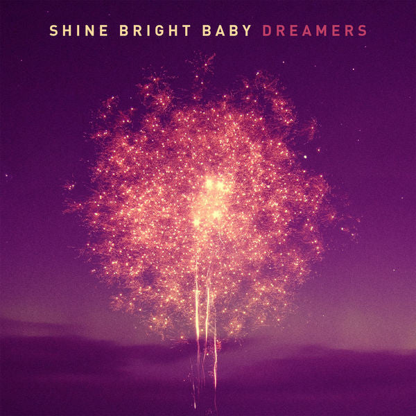 Shine Bright Baby: Dreamers CD