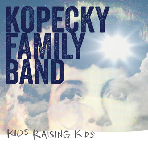 Kopecky Family Band: Kids Raising Kids CD