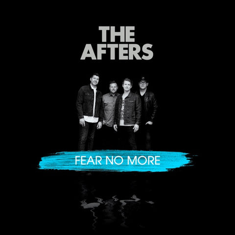 The Afters: Fear No More CD