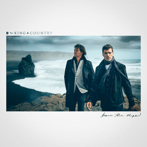 For King & Country: Burn The Ships Vinyl LP
