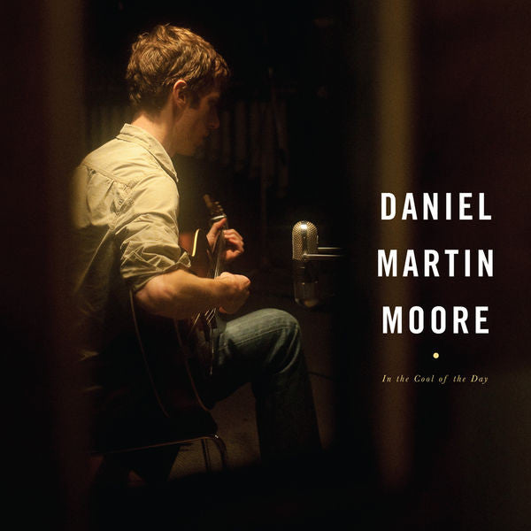 Daniel Martin Moore: In The Cool of the Day CD