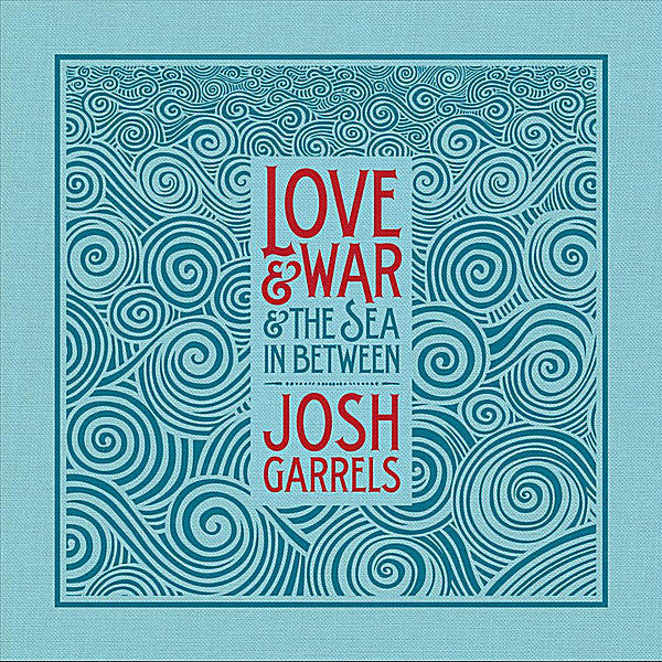 Josh Garrels: Love & War & The Sea In Between Vinyl