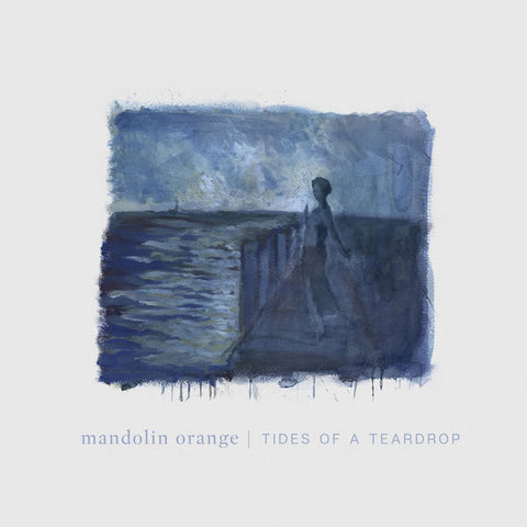 Mandolin Orange: Tides Of A Teardrop Vinyl LP