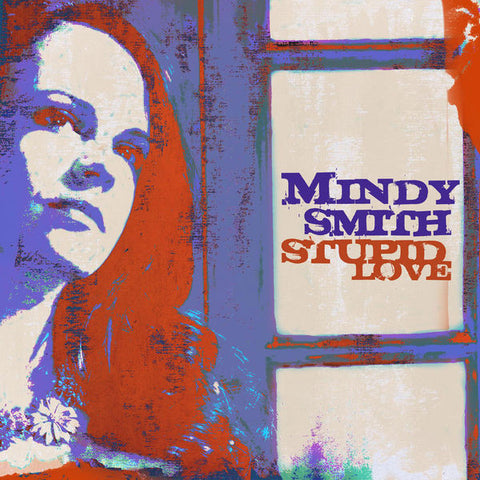 Mindy Smith: Stupid Love CD