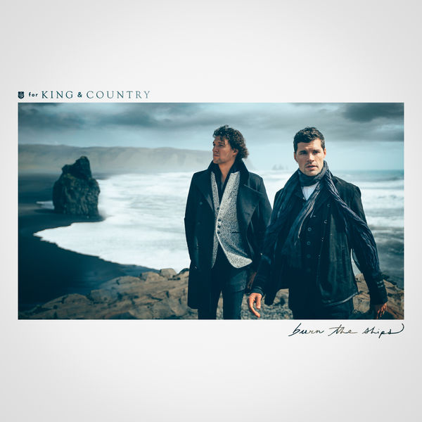 For King & Country: Burn The Ships CD