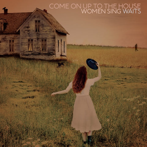 Come On Up To The House: Women Sing Waits Vinyl LP