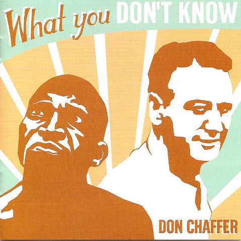 Don Chaffer: What You Don't Know CD