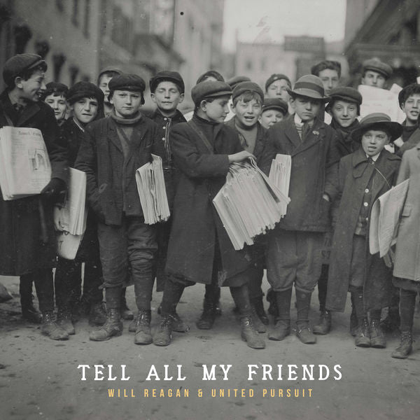 Will Reagan & United Pursuit: Tell All My Friends CD