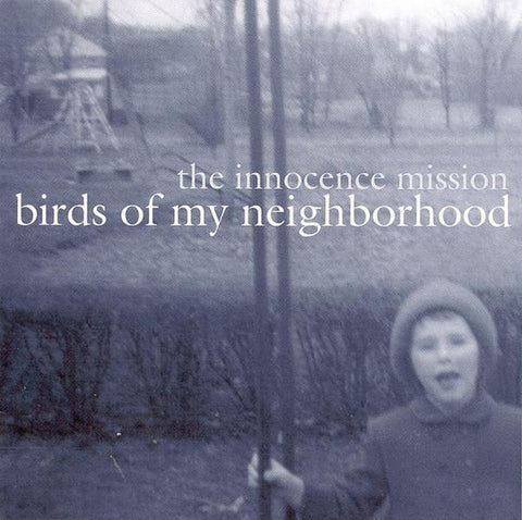 The Innocence Mission: Birds Of My Neighborhood CD