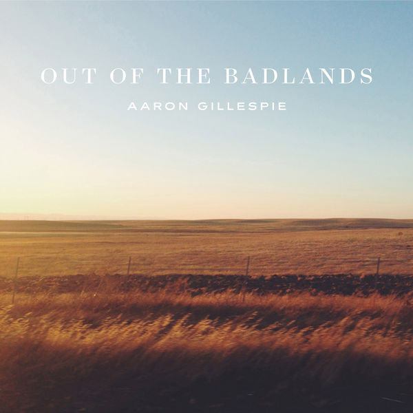 Aaron Gillespie: Out of the Badlands CD