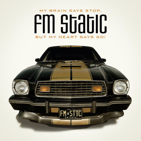 FM Static: My Brain Says Stop, But My Heart Says Go! CD