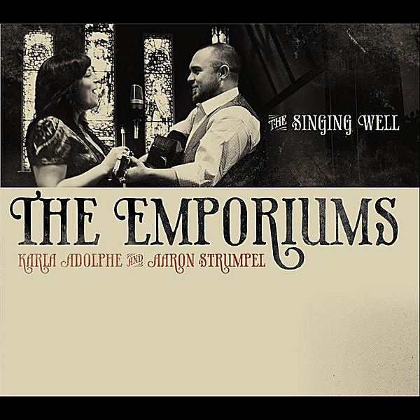 The Emporiums (Karla Adolphe & Aaron Strumpel): The Singing Well CD