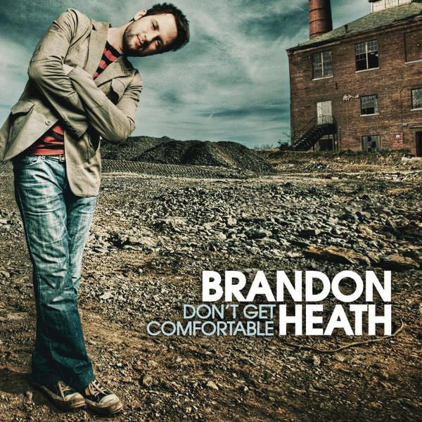 Brandon Heath: Don't Get Comfortable CD
