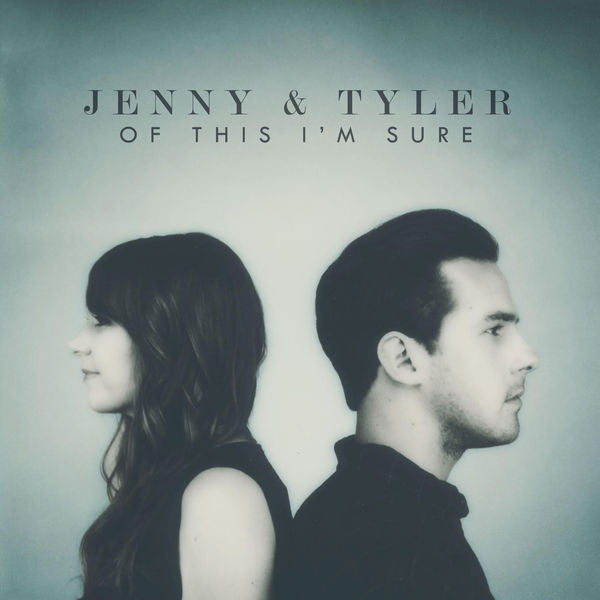 Jenny & Tyler: Of This I'm Sure CD