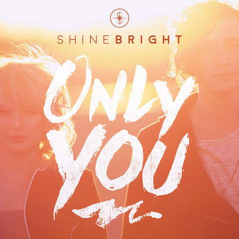 Shine Bright: Only You CD