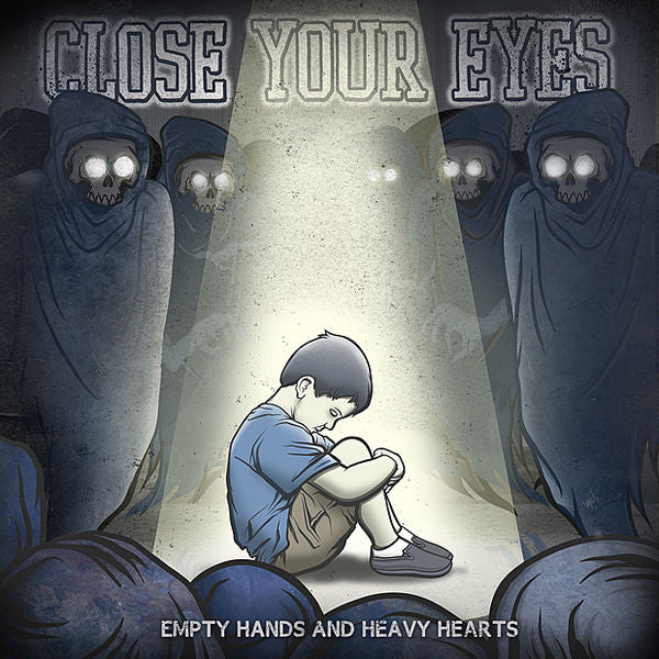 Close Your Eyes: Empty Hands And Heavy Hearts CD