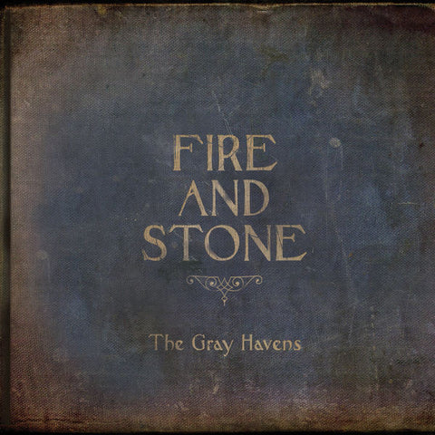 The Gray Havens: Fire and Stone CD
