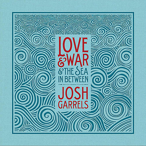 Josh Garrels: Love & War & The Sea In Between CD