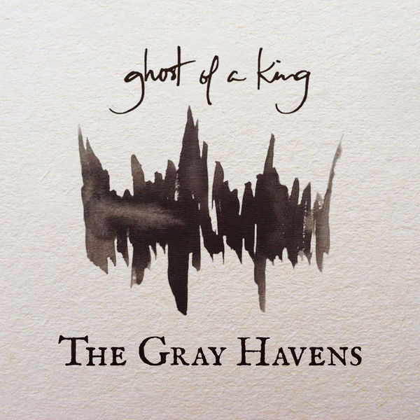 The Gray Havens: Ghost Of A King CD