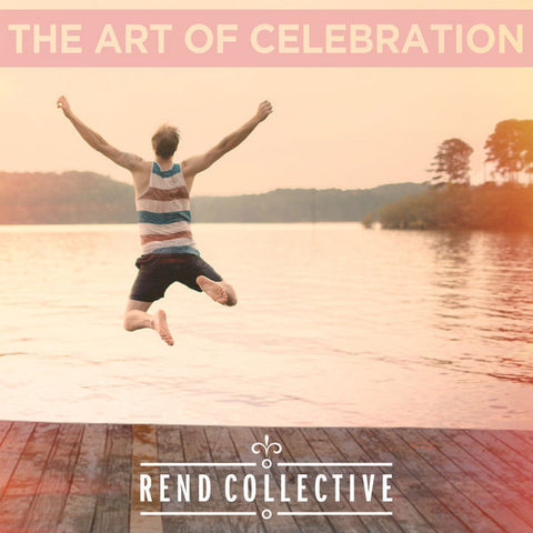 Rend Collective: The Art of Celebration CD