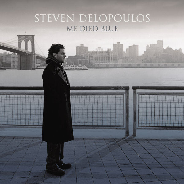 Steven Delopoulos: Me Died Blue CD