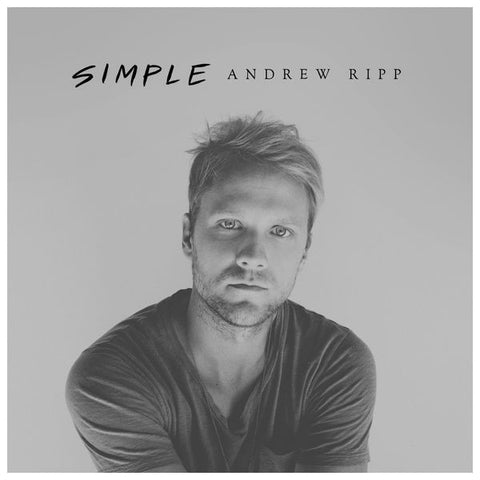 Andrew Ripp: Simple CD (Acoustic version of Won't Let Go)