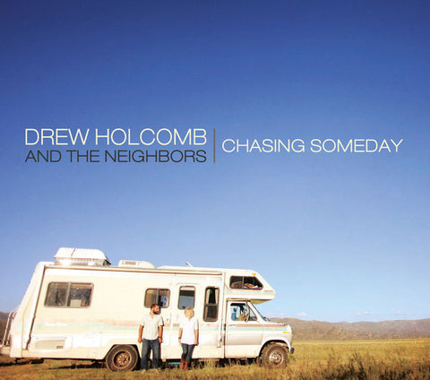 Drew Holcomb: Chasing Someday CD