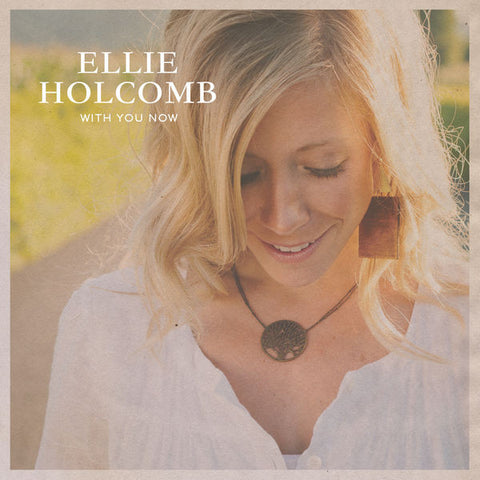 Ellie Holcomb: With You Now EP CD