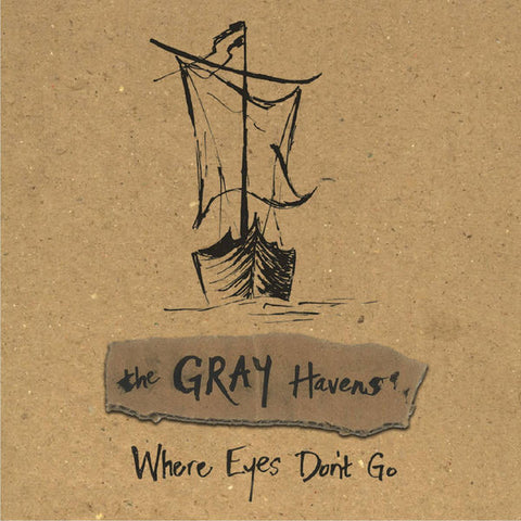The Gray Havens: Where Eyes Don't Go CD