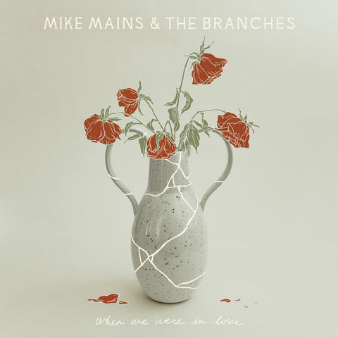 Mike Mains & The Branches: When We Were In Love CD