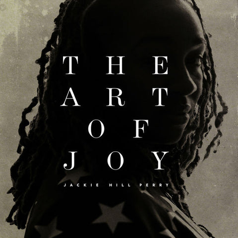 Jackie Hill Perry: The Art of Joy CD